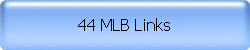 44 MLB Links